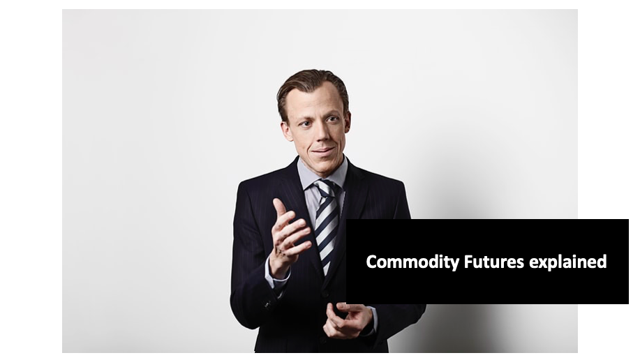 Commodity Futures explained